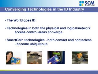 Converging  Technologies in  the  ID  Industry