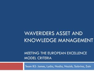 Waveriders asset and knowledge management  Meeting the European Excellence Model criteria