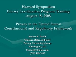 Robert R. Belair Oldaker, Biden & Belair Privacy Consulting Group Washington, DC