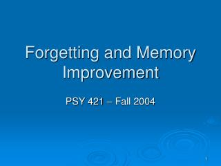 Forgetting and Memory Improvement