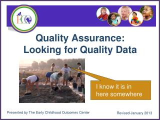 Quality Assurance:  Looking for Quality Data