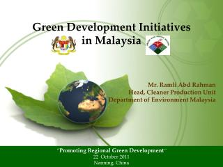Mr. Ramli Abd Rahman Head, Cleaner Production Unit Department of Environment Malaysia