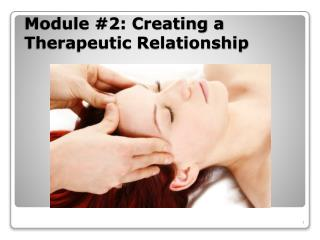 Module #2: Creating a Therapeutic Relationship