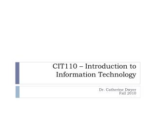 CIT110 – Introduction to Information Technology
