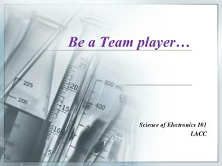 Be a Team player…