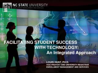 FACILITATING STUDENT SUCCESS  WITH TECHNOLOGY:  								   An Integrated Approach
