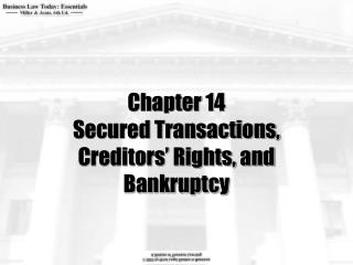 Chapter 14 Secured Transactions, Creditors' Rights, and Bankruptcy