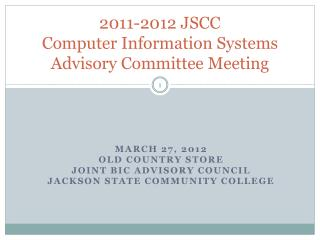 2011-2012 JSCC Computer Information Systems Advisory Committee Meeting