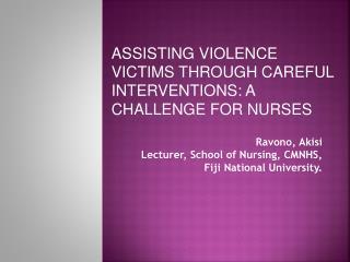 Ravono, Akisi Lecturer, School of Nursing, CMNHS, Fiji National University.