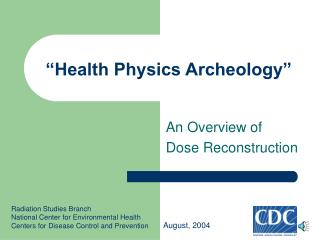 Health Physics Archaeology: An Overview of Dose Reconstruction