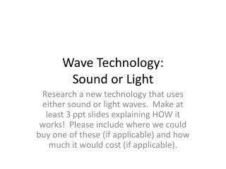Wave Technology: Sound or Light