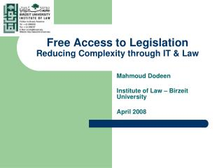 Free Access to Legislation Reducing Complexity through IT & Law