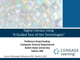 Digital Literacy Using  �A Guided Tour of Hot Technologies�