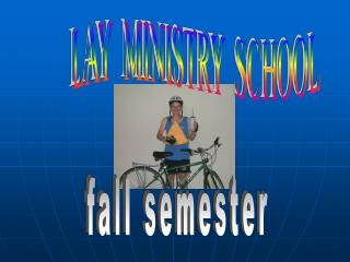 LAY  MINISTRY  SCHOOL