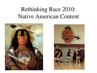Rethinking Race 2010:  Native American Content