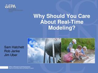 Why Should You Care About Real-Time Modeling?