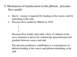 6. Mechanism of translocation in the phloem : pressure-flow model
