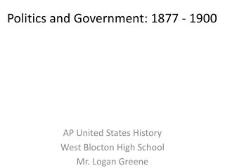 Politics and Government: 1877 - 1900