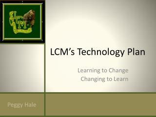 LCM's Technology Plan