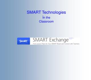 SMART Technologies  i n the  Classroom