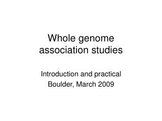 Whole genome  association studies
