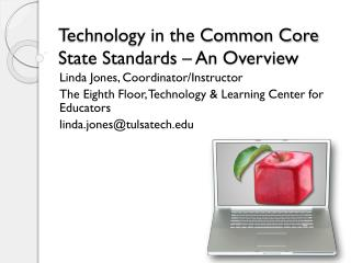 Technology in the Common Core State Standards – An Overview