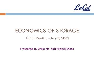 ECONOMICS OF STORAGE LoCal Meeting - July 8, 2009