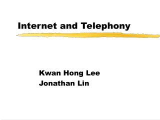 Internet and Telephony