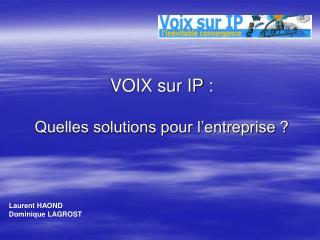 VOIX sur IP : Quelles solutions pour l'entreprise ?