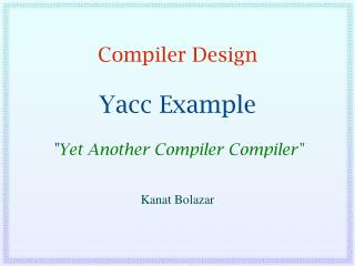 "Compiler Design Yacc Example "" Yet Another Compiler Compiler"""