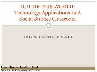 OUT OF THIS WORLD:  Technology  Applications In A Social Studies Classroom