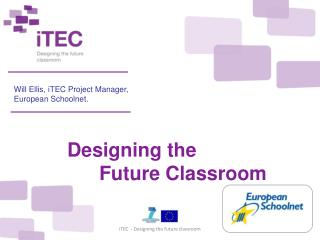 Will Ellis, iTEC Project Manager, European Schoolnet.