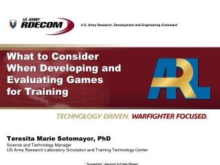 What to Consider  When  Developing and Evaluating Games  for  Training