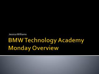 BMW Technology Academy Monday Overview