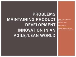 Problems Maintaining Product Development Innovation in an Agile/Lean World