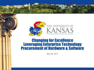 Changing for Excellence Leveraging Enterprise Technology Procurement of Hardware & Software