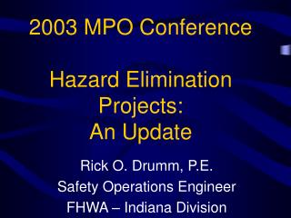 2003 MPO Conference  Hazard Elimination Projects: An Update