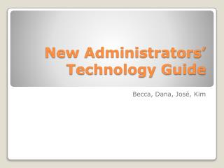 New Administrators' Technology Guide