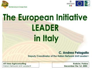 C. Andrea Pelagallo Deputy Coordinator of the Italian Network Unit Leader+
