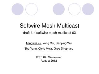 Softwire  Mesh Multicast draft-ietf-softwire-mesh-multicast-03