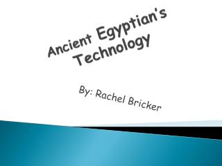 Ancient  Egyptian's Technology