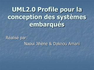 UML2.0 Profile pour la conception des systèmes embarqués