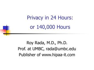 Privacy in 24 Hours: or 140,000 Hours