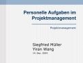 Personelle Aufgaben im Projektmanagement  Projektmanagement
