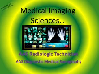 Medical Imaging Sciences…