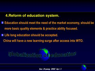 4 . Reform of education system.