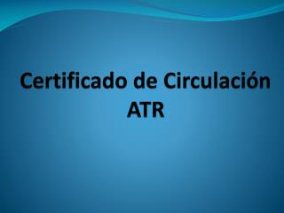 Certificado de Circulación ATR