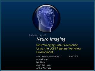 Neuroimaging Data Provenance Using the LONI Pipeline Workflow Environment