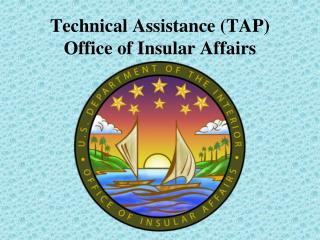 Technical Assistance (TAP) Office of Insular Affairs
