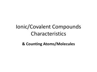 Ionic/Covalent Compounds Characteristics